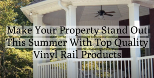 Upgrade Your Railings This Summer!