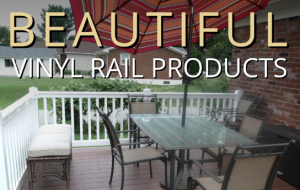 Beautiful Vinyl Rail Products!