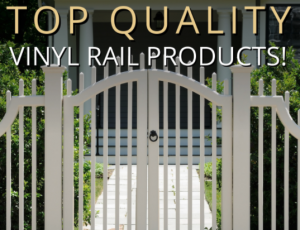 Top Quality Vinyl Rail Products!
