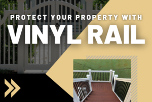 Protect Your Property With Vinyl Rail!